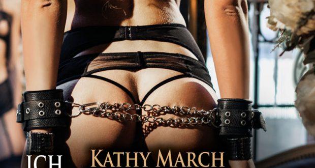 Ich unterwerfe mich – Kathy March – 12 Erotische SM Geschichten